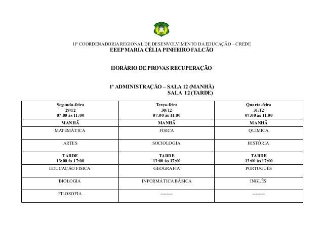 11ª COORDENADORIA REGIONAL DE DESENVOLVIMENTO DA EDUCAÇÃO – CREDE EEEP MARIA CÉLIA PINHEIRO FALCÃO HORÁRIO DE PROVAS RECUP...