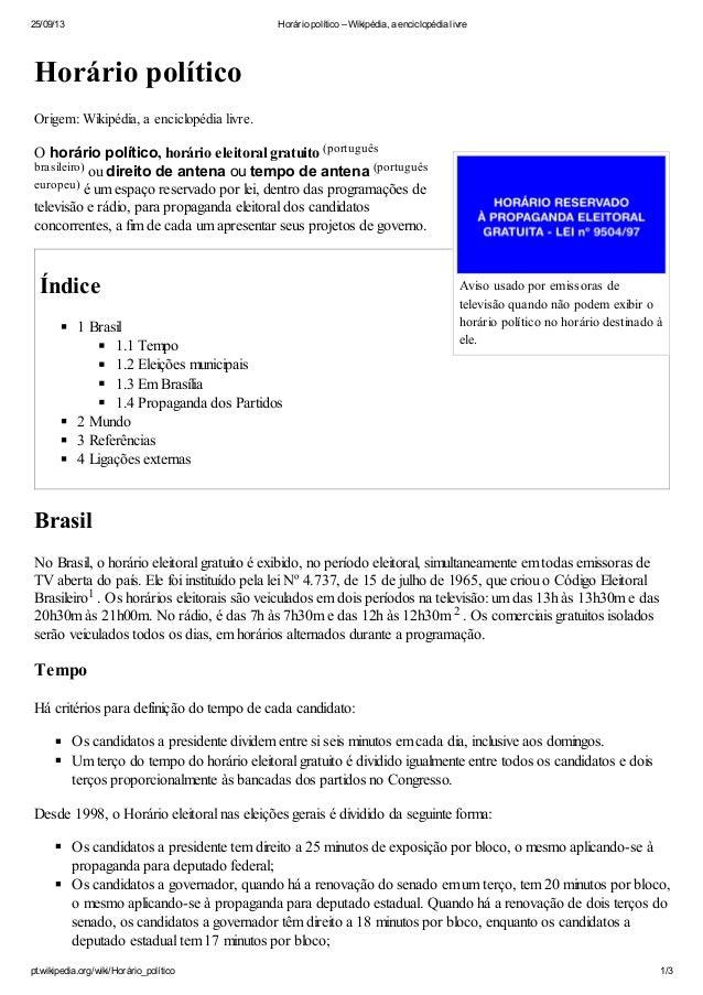 25/09/13 Horário político – Wikipédia, a enciclopédia livre pt.wikipedia.org/wiki/Horário_político 1/3 Aviso usado por emi...