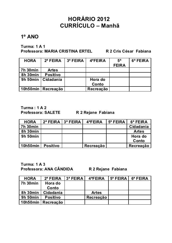 HORÁRIO 2012                      CURRÍCULO – Manhã1º ANOTurma: 1 A 1Professora: MARIA CRISTINA ERTEL              R 2 Cri...