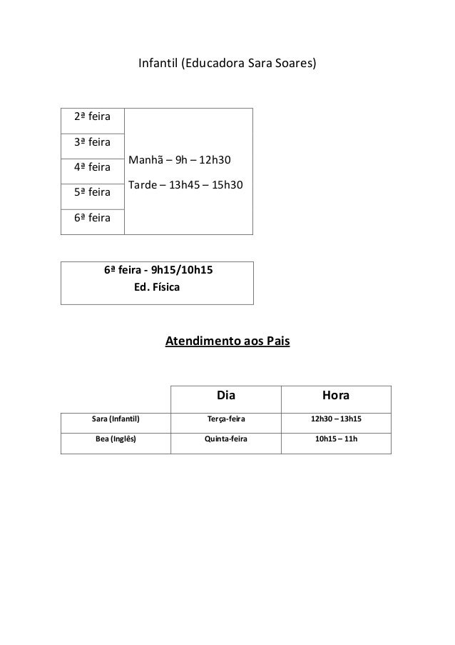 Infantil(EducadoraSaraSoares)  2ªfeira 3ªfeira 4ªfeira 5ªfeira 6ªfeira   Manhã–9h–12h30 Tarde–13h4...