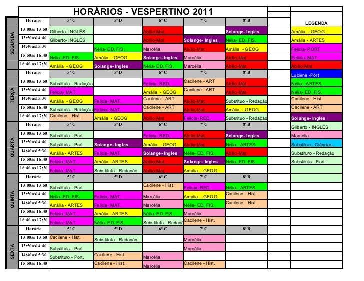HORÁRIOS - VESPERTINO 2011             Horário                5ª C                    5ª D                 6ª C           ...