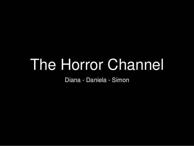 The Horror Channel Diana - Daniela - Simon