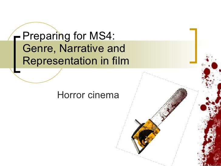 Preparing for MS4:  Genre, Narrative and Representation in film Horror cinema