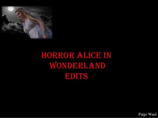 Horror Alice in Wonderland Edits  Paige Ward