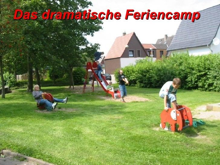 Das dramatische Feriencamp