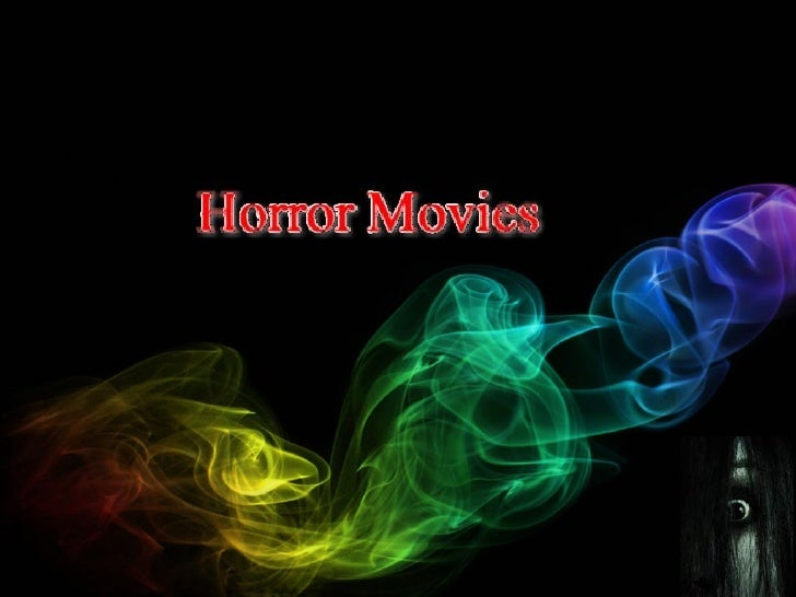 Horror films are series of films originating from thehorror genre that are designed to elicit fright, fear,terror, or horr...