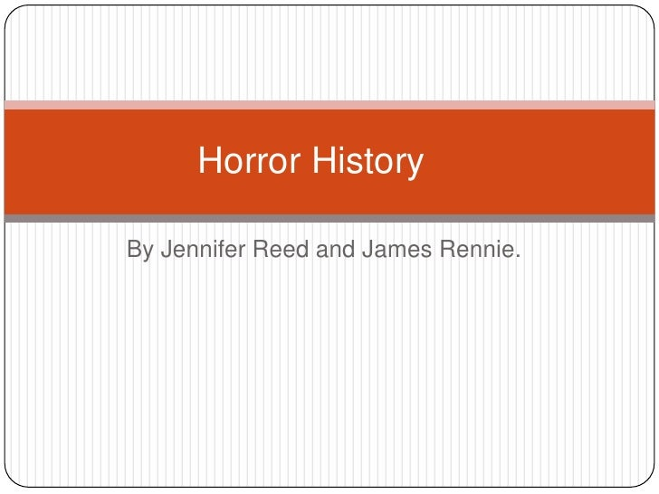 By Jennifer Reed and James Rennie.<br />Horror History<br />