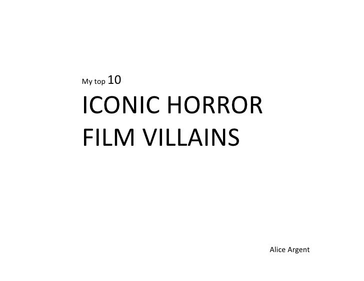 10 My top ICONIC HORROR FILM VILLAINS                  Alice Argent