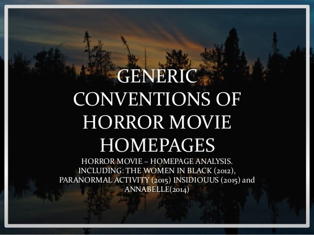 GENERIC CONVENTIONS OF HORROR MOVIE HOMEPAGES HORROR MOVIE – HOMEPAGE ANALYSIS. INCLUDING: THE WOMEN IN BLACK (2012), PARA...