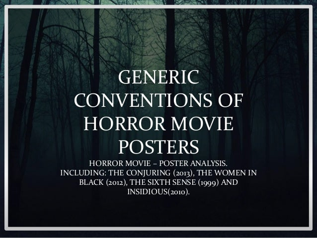 the conventions of horror advertisement If you want to learn how to chill the blood and raise goose bumps with a great horror story, then look no further  writersdigest sites writer's digest .