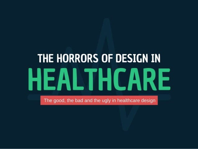 The Horrors of Design In Healthcare