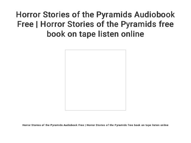 Horror Stories of the Pyramids Audiobook Free | Horror