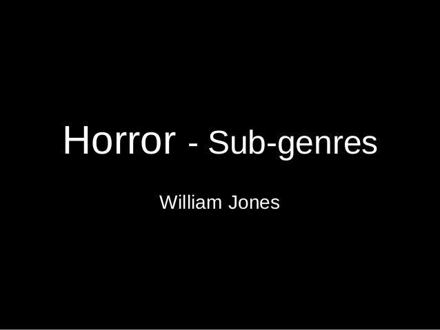 Horror - Sub-genres William Jones