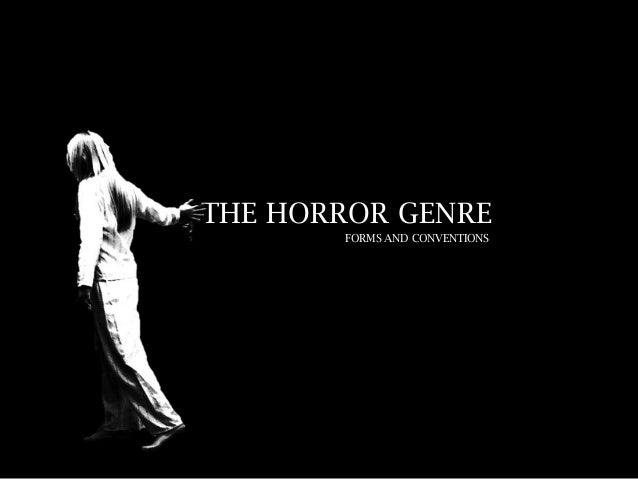 THE HORROR GENRE FORMS AND CONVENTIONS