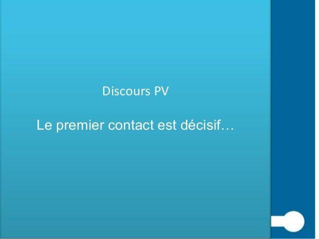 Discours PVLe premier contact est décisif…