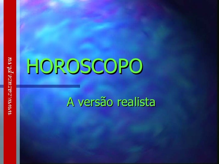 HOROSCOPO A versão realista