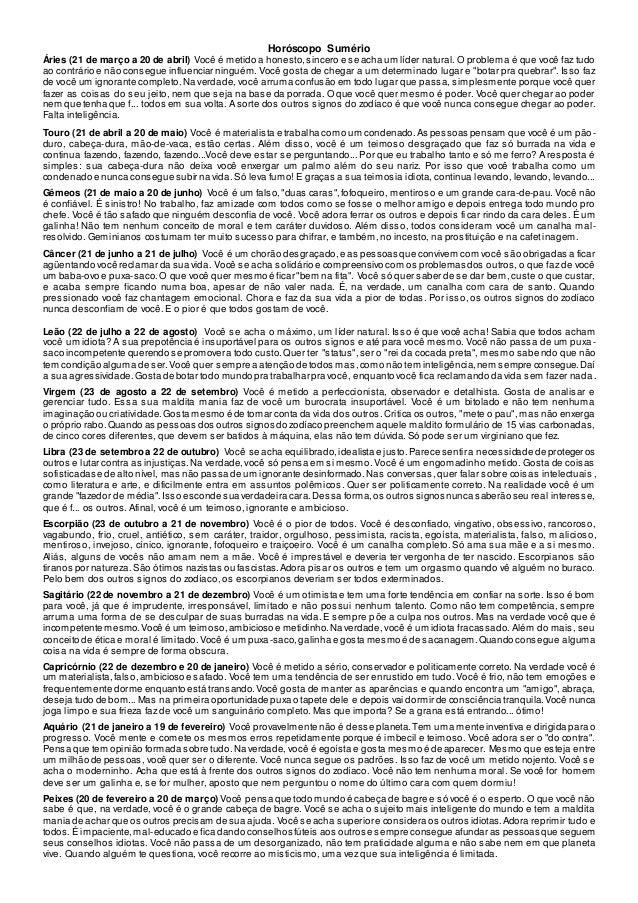 Horóscopo Sumério Áries (21 de março a 20 de abril) Você é metido a honesto,sincero e se acha um líder natural. O problema...