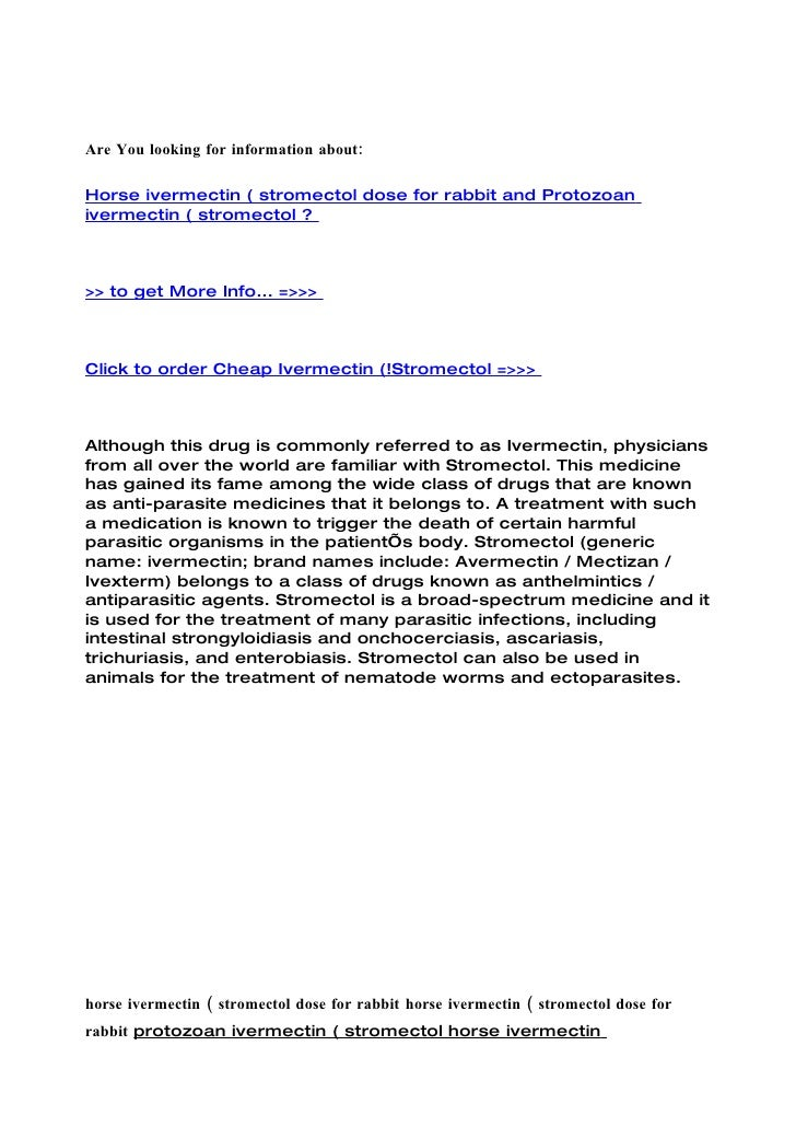 Are You looking for information about:  Horse ivermectin ( stromectol dose for rabbit and Protozoan ivermectin ( stromecto...