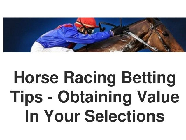 Horse racing betting tips obtaining value in your selections - Berging tips ...