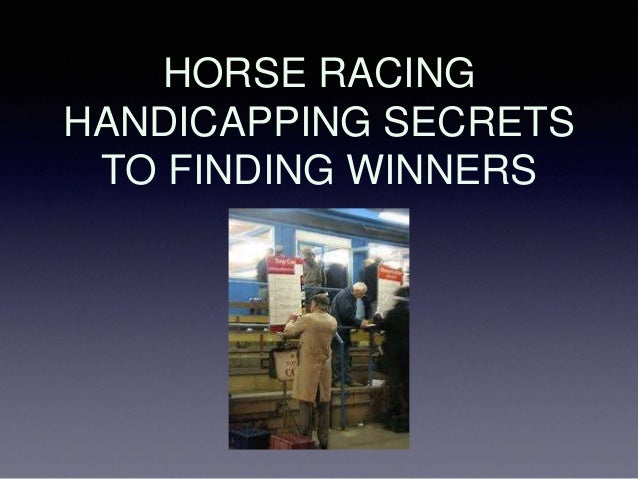 Horse racing handicapping secrets to finding winners