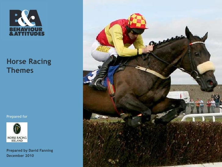 Horse Racing Themes<br />Prepared for<br />Prepared by David Fanning<br />December 2010<br />