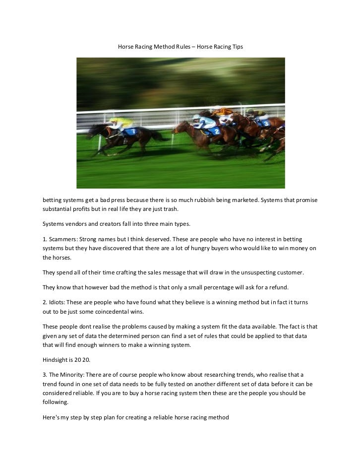 Horse Racing Method Rules – Horse Racing Tipsbetting systems get a bad press because there is so much rubbish being market...