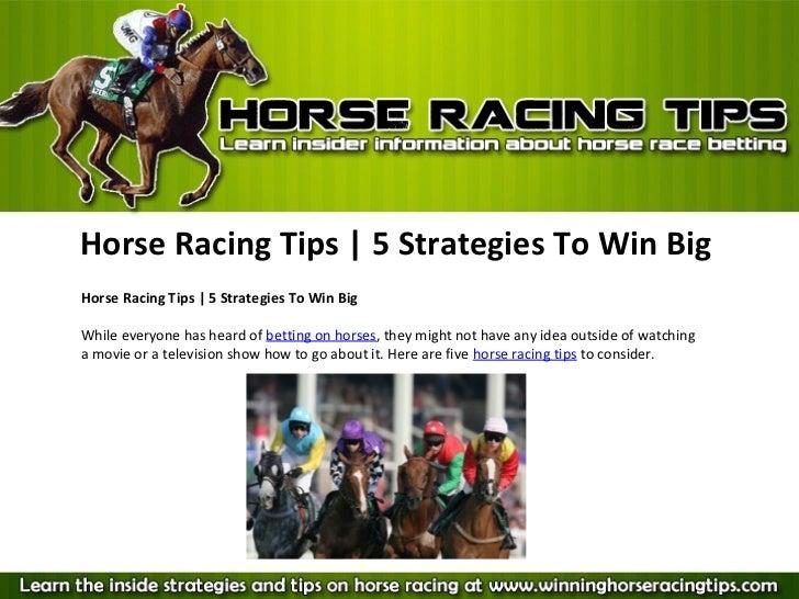 Horse Racing Tips | 5 Strategies To Win BigHorse Racing Tips | 5 Strategies To Win BigWhile everyone has heard of betting ...