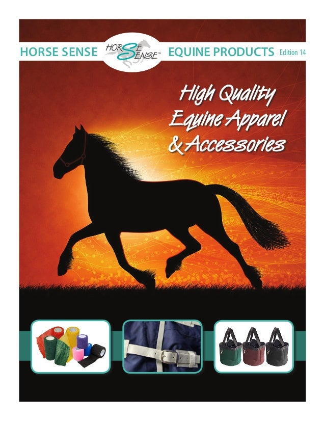 High QualityEquine Apparel& AccessoriesEQUINE PRODUCTS Edition 14HORSE SENSE