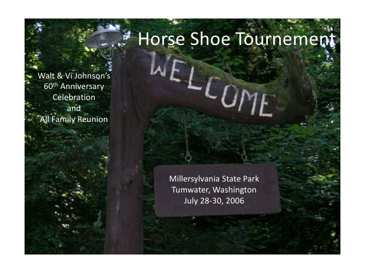 Horse Shoe Tournement<br />Walt & Vi Johnson's<br />60th Anniversary<br />Celebration<br />and<br />All Family Reunion<br ...