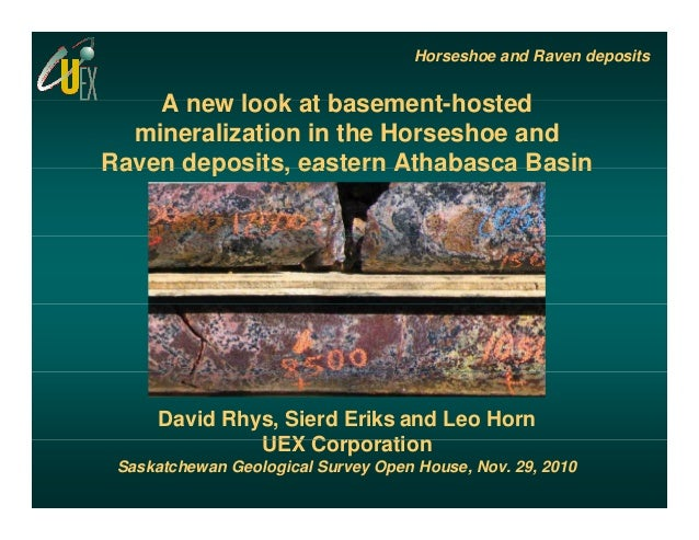 Horseshoe and Raven deposits A new look at basement hostedA new look at basement-hosted mineralization in the Horseshoe an...
