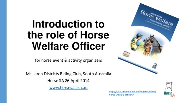 Introduction to the role of Horse Welfare Officer for horse event & activity organisers Mc Laren Districts Riding Club, So...