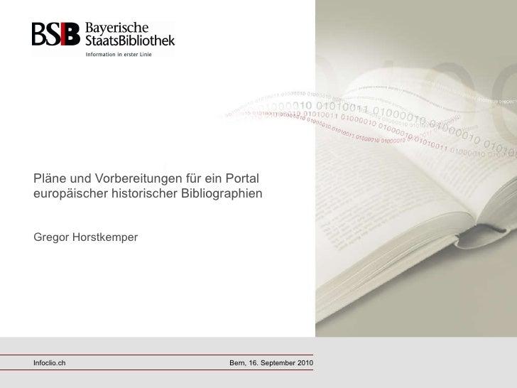 G. Horstkemper (Bayerische Staatsbibliothek) - Pläne für ein Portal europäischer historischer Bibliographien