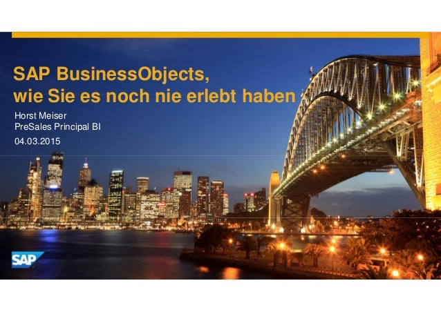 © 2015 SAP SE or an SAP affiliate company. All rights reserved 1Customer SAP BusinessObjects, wie Sie es noch nie erlebt h...
