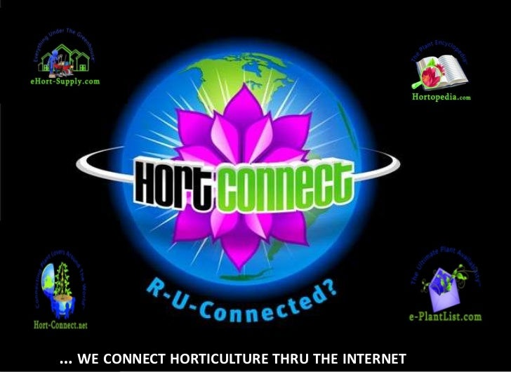 … we connect horticulture thru the internet<br />
