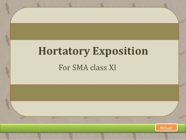 Hortatory Exposition   For SMA class XI                       Keluar