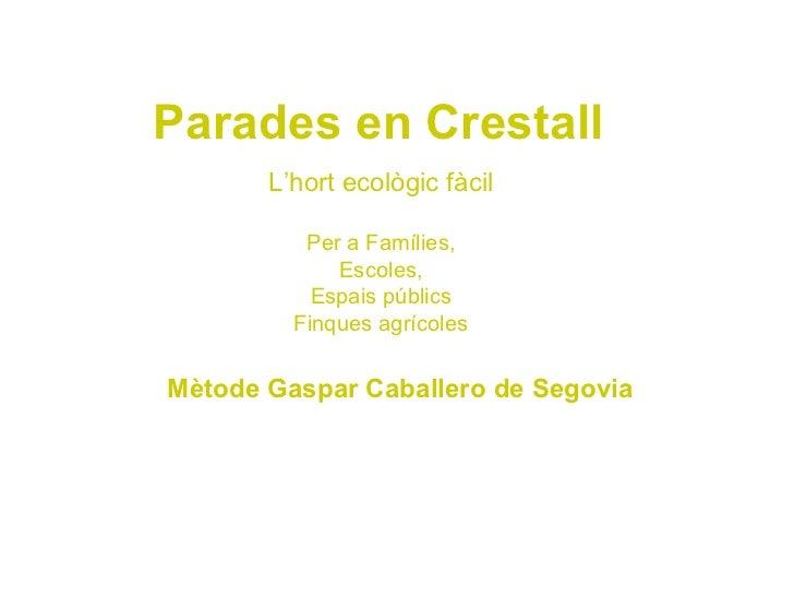 Parades en Crestall       L'hort ecològic fàcil          Per a Famílies,             Escoles,           Espais públics    ...
