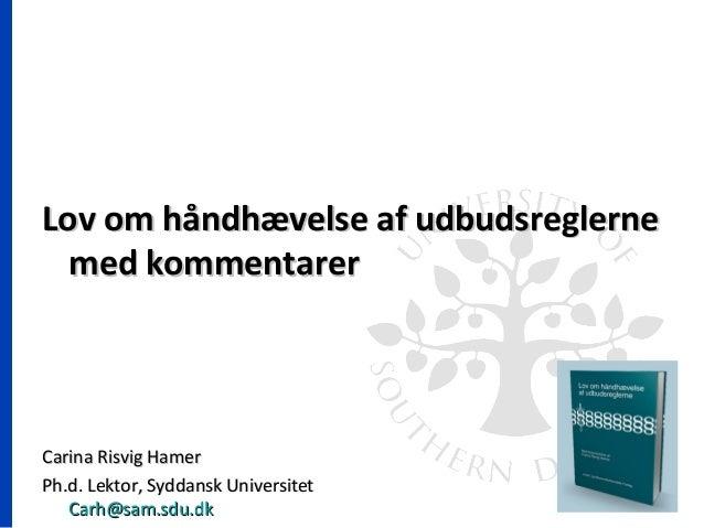 Lov om håndhævelse af udbudsreglerneLov om håndhævelse af udbudsreglerne med kommentarermed kommentarer Carina Risvig Hame...