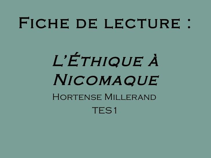 Fiche de lecture : L'Éthique à Nicomaque Hortense Millerand  TES1