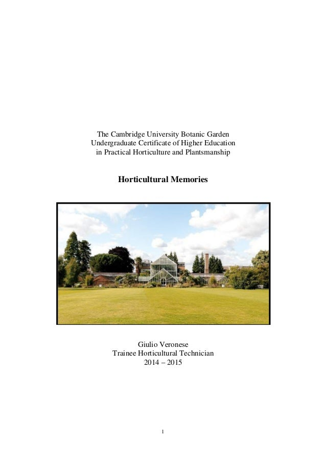 1 The Cambridge University Botanic Garden Undergraduate Certificate of Higher Education in Practical Horticulture and Plan...