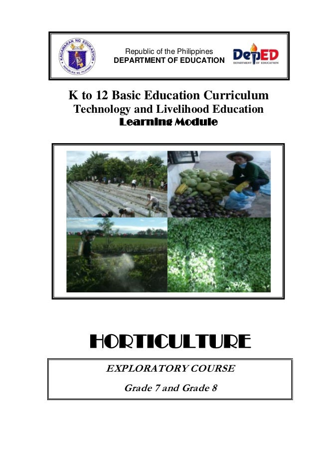 K to 12 Basic Education CurriculumTechnology and Livelihood EducationLearning ModuleHORTICULTUREEXPLORATORY COURSEGrade 7 ...