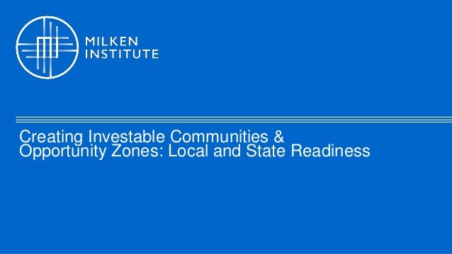 Creating Investable Communities & Opportunity Zones: Local and State Readiness