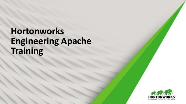 Hortonworks Engineering Apache Training