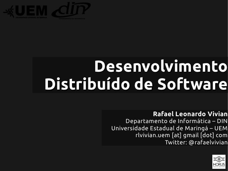 DesenvolvimentoDistribuído de Software                      Rafael Leonardo Vivian            Departamento de Informática ...