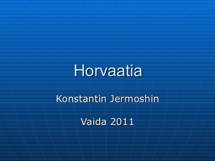 Horvaatia Konstantin Jermoshin Vaida 2011