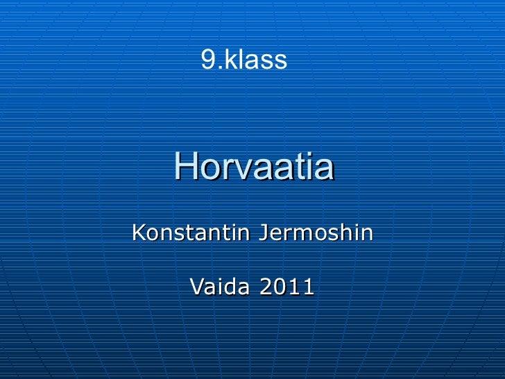 Horvaatia Konstantin Jermoshin Vaida 2011 9.klass