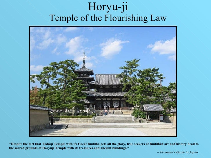 """Horyu-ji Temple of the Flourishing Law """"Despite the fact that Todaiji Temple with its Great Buddha gets all the glory..."""