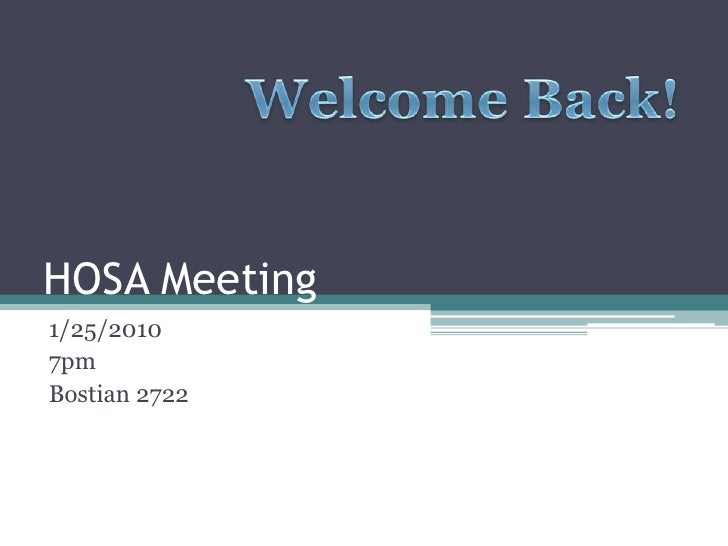 HOSA Meeting<br />1/25/2010<br />7pm<br />Bostian 2722<br />Welcome Back!<br />