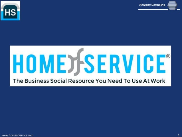 www.homeofservice.com 1Hexagon Consulting