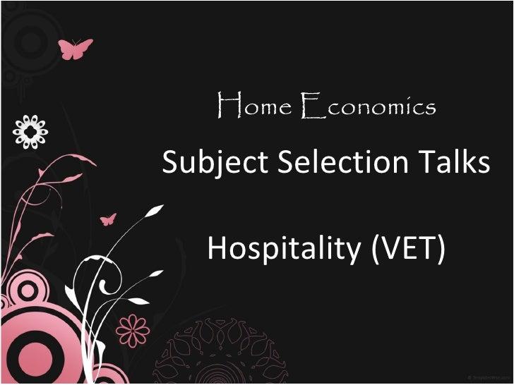 Home EconomicsSubject Selection Talks   Hospitality (VET)