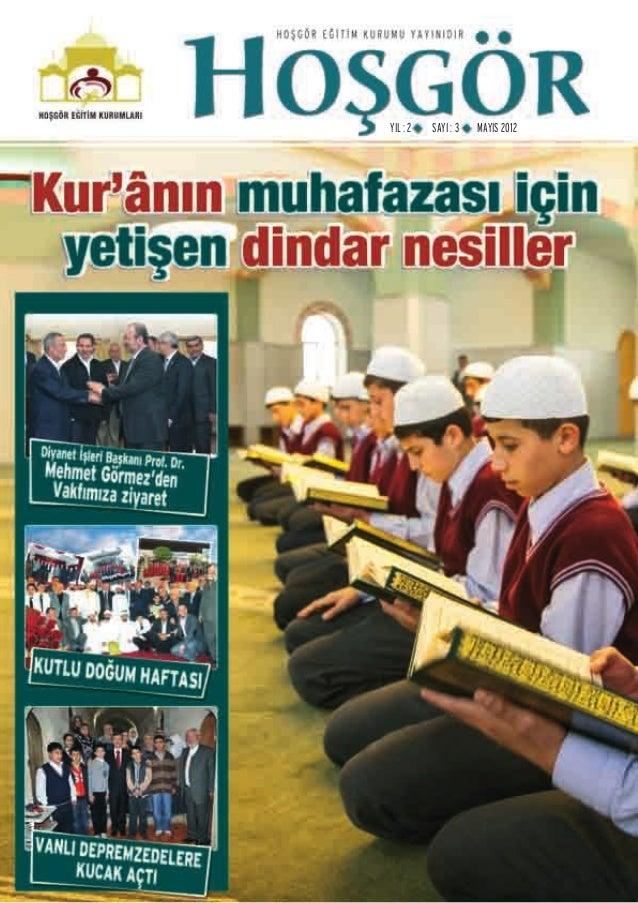 1  www.hosgorkulliyesi.org  YIL : 2 SAYI : 3 MAYIS 2012